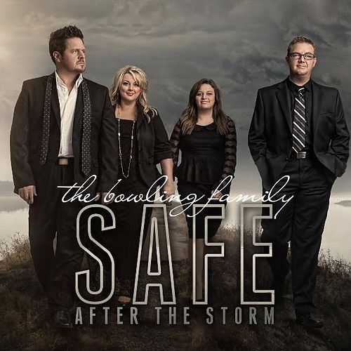 Safe...After the Storm by The Bowling Family
