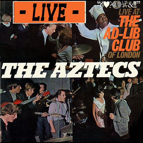 Live at the Ad-Lib Club of London by Aztecs