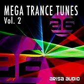 Mega Trance Tunes Vol. 2 by Arisa Audio - EP by Various Artists