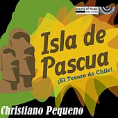 Isla de Pascua - Single by Christiano Pequeno