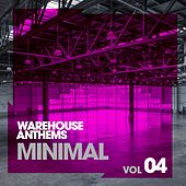 Warehouse Anthems: Minimal Vol. 4 - EP by Various Artists