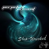 Ship-Wrecked - Single by Perpetual Present