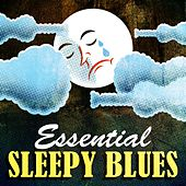 Essential Sleepy Blues by Various Artists