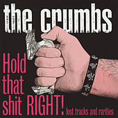Hold That Shit Right by The Crumbs