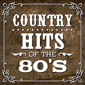 Country Hits of the 80s by Various Artists