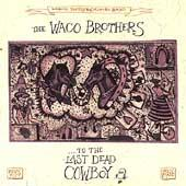 To The Last Dead Cowboy by Waco Brothers