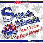 Hard Times & Hard Rhymes by Stitch Mouth