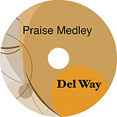 Praise Medley - Single by Del Way