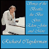 Music of the Beatles, The Bee Gees, Elton John and More by Richard Clayderman