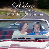 Relax: A Country Drive With Richard Clayderman by Richard Clayderman