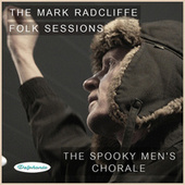 The Mark Radcliffe Folk Sessions: The Spooky Men's Chorale by The Spooky Men's Chorale