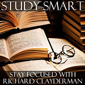 Study Smart: Stay Focused With Richard Clayderman by Richard Clayderman
