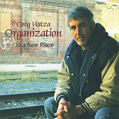 To a New Place by The Greg Hatza ORGANization