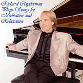 Richard Clayderman Plays Songs for Meditation and Relaxation by Richard Clayderman
