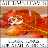 Autumn Leaves: Classic Songs for a Fall Wedding by Richard Clayderman