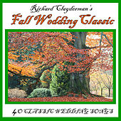 Richard Clayderman's Fall Wedding Classic: 40 Classic Wedding Songs by Richard Clayderman