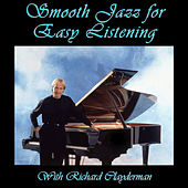 Smooth Jazz for Easy Listening With Richard Clayderman by Richard Clayderman