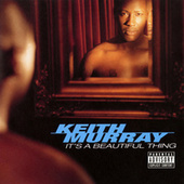 It's A Beautiful Thing by Keith Murray