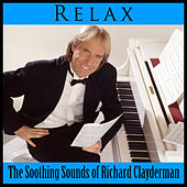 Relax: The Soothing Sounds of Richard Clayderman by Richard Clayderman