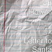 Letter to Santa by Jeff Howell