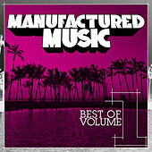 Manufactured Music Best of Volume 1 by Various Artists