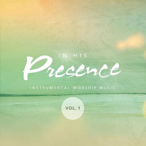 In His Presence, Instrumental Worship Music by Mark T. Jackson