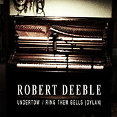 Undertow - Single by Robert Deeble