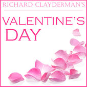 Richard Clayderman's Valentine's Day by Richard Clayderman