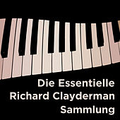 Die Essentielle Richard Clayderman Sammlung by Richard Clayderman