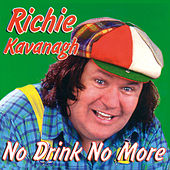 No Drink No More by Richie Kavanagh