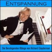 Entspannung: Die Beruhigenden Klänge Von Richard Clayderman by Richard Clayderman