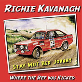 Where The Ref Was Kicked by Richie Kavanagh