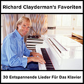 Richard Clayderman's Favoriten: 30 Entspannende Lieder Für Das Klavier by Richard Clayderman
