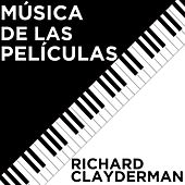 Richard Clayderman: Música de las Películas by Richard Clayderman