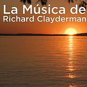 La Música de Richard Clayderman by Richard Clayderman