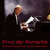 Prinz der Romantik: Richard Clayderman spielt Liebeslieder by Richard Clayderman