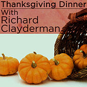 Thanksgiving Dinner With Richard Clayderman by Richard Clayderman