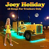 18 Songs for Truckers Only, Vol. 1 by Joey Holiday