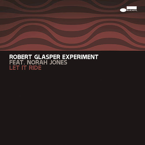 Let It Ride by Robert Glasper