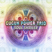 Soul Shaker by Gugun Power Trio