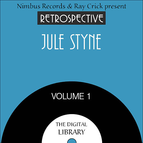 A Retrospective Jule Styne (Volume 1) by Various Artists
