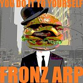 You Do It to Yourself by Fronz Arp