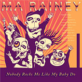 Nobody Rocks Me Like My Baby Do by Ma Rainey