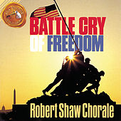 Battle Cry Of Freedom by Robert Shaw Chorale