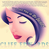 I'll See You in My Dreams by Cliff Edwards