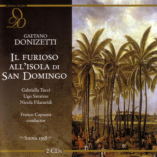 Il Furioso All'Isola Di San Domingo by Gaetano Donizetti