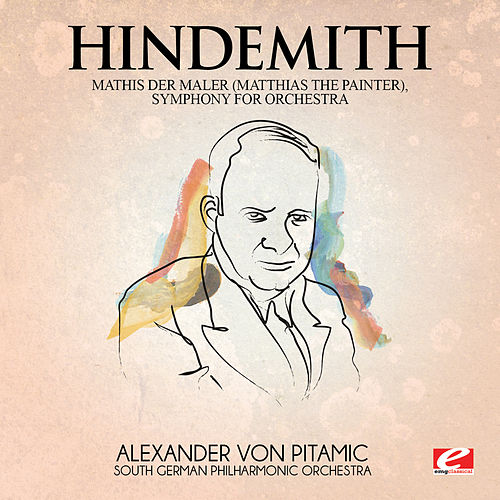 Hindemith: Mathis Der Maler (Matthias the Painter), Symphony for Orchestra [Digitally Remastered] by South German Philharmonic Orchestra