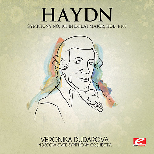 Haydn: Symphony No. 103 in E-Flat Major, Hob. I/103 (Digitally Remastered) by Moscow State Symphony Orchestra