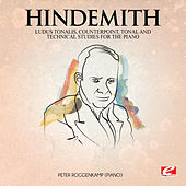 Hindemith: Ludus Tonalis, counterpoint, tonal and technical studies for the piano (Digitally Remastered) by Peter Roggenkamp