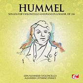 Hummel: Sonata for Violoncello and Piano in A Major, Op. 104 (Digitally Remastered) by Alexander Cattarino